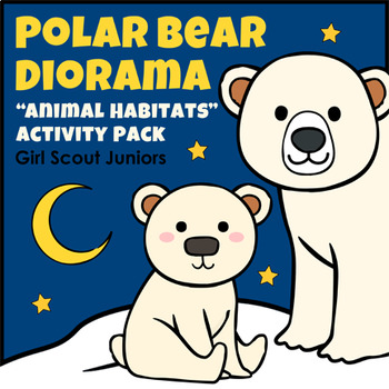 "Polar Bear Diorama - Girl Scout Juniors - ""Animal Habitats"