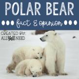 Polar Bear Fact and Opinion