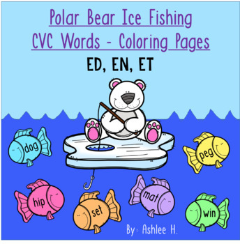Polar Bear Ice Fishing - CVC Words Coloring Pages - Short E Word ...