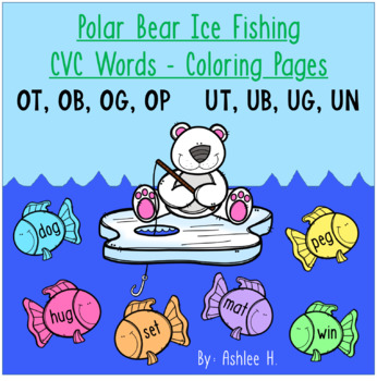 Polar Bear Ice Fishing - CVC Words Coloring Pages - Short O and U Word Patterns