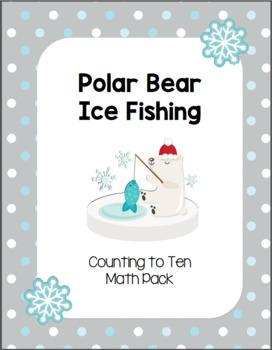 Polar Bear Ice Fishing - Counting to Ten Math Pack