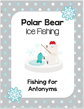 Polar Bear Ice Fishing - Fishing for Antonyms