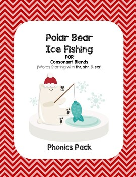 Polar Bear Ice Fishing for Consonant Blends (thr-, shr-, and scr) - Phonics Pack