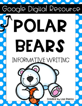 Polar Bear Informative Writing- DIGITAL Version