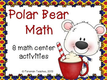 Polar Bear Math - 8 Math Center Activities