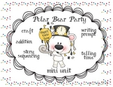Polar  Bear -- New Year's Party  ELA & Math Telling Time
