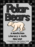 Polar Bear Nonfiction Literacy and Math Mini Unit