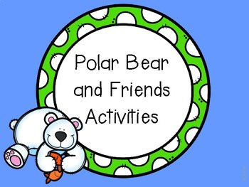 Polar Bear and Friends Literacy and Math Activities