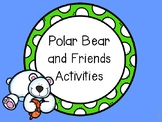 Polar Bear and Friends Literacy and Math Activities