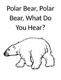 Polar Bear Polar Bear What Do You Hear Adapted Book