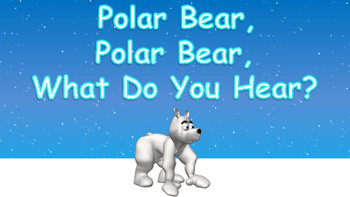 Polar Bear, Polar Bear, What Do You Hear PowerPoint Show + PDF Digital Books