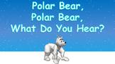 Polar Bear, Polar Bear, What Do You Hear PowerPoint Show + PDF Digital Books