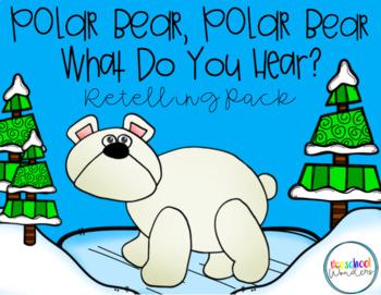Polar Bear, Polar Bear, What Do You Hear? Retelling Pack