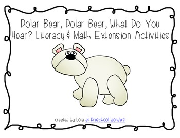 Polar Bear, Polar Bear, What Do You Hear? Literacy and Mat