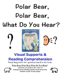 Polar Bear, Polar Bear What Do You Hear? Visual suports, questions and tracing