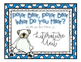 Polar Bear, Polar Bear, What do you hear?  [Literature Unit]