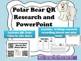 Polar Bear Powerpoint and QR Research