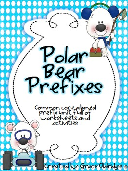 Polar Bear Prefixes [Common Core Aligned Prefix Unit]