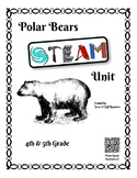 Polar Bear STEAM Unit - 4th-5th Grade