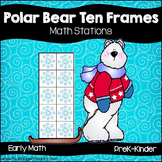 Polar Bear Ten Frames 1-10 Math Center Activities