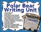 Polar Bear Writing and Craft Unit -Total Unit ~ Vocabulary ~ Graphic Organizers