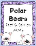 Polar Bear Fact and Opinion Center / Lesson