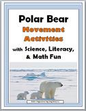 Polar Bears Science, Movement, Literacy & Math -Polar Bear