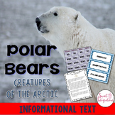 POLAR BEARS - Science and Informational Text Study With In