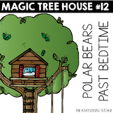 Magic Tree House: Polar Bears Past Bedtime Guide