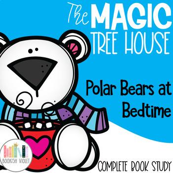 Polar Bears Past Bedtime Magic Tree House Guided Reading Unit