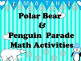 Polar Bears & Penguin Math Activities Pre-K -2 (Bundle)