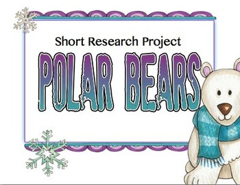 Polar Bears Short Research Project Non Fiction