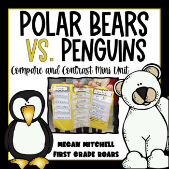 Polar Bears vs. Penguins a Mini Unit on Compare and Contrast!