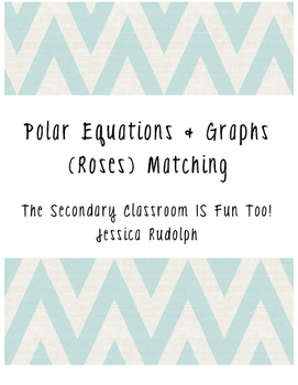 Polar Equations & Graphs (Roses) Matching