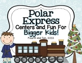 Polar Express Centers and Fun For Bigger Kids