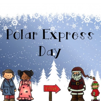 Polar Express Day: Classroom Transformation/Integration