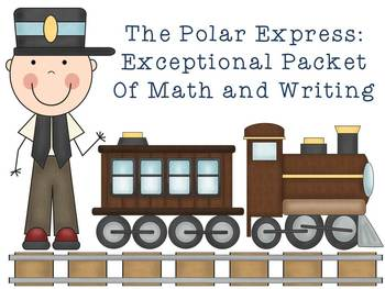 Polar Express: Exceptional Math and Literacy Activities fo
