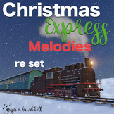 Christmas Express Melodies: re