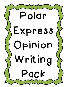 Polar Express Opinion Writing Pack