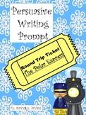 Polar Express Persuasive Writing (Round Trip Ticket)
