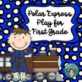 Polar Express Play for 1st based on book by Chris Van Allsburg