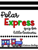 Polar Express Quiz for Little Learners
