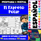Polar Express - Spanish Literacy Unit - 121 Pages