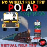 Polar Express Virtual Field Trip for Google Slides: Distance Learning