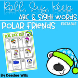 Polar Friends!  ABC & Sight Word Roll, Say, Keep-Editable
