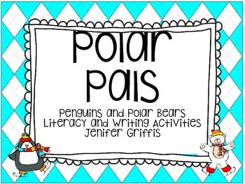 Polar Pals: Penguins and Polar Bears Literacy and Writing Activities
