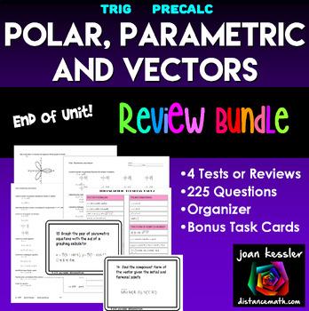 Trigonometry Polar, Parametrics, and Vectors End of Unit Review Bundle