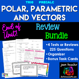 Trigonometry Polar, Parametrics, and Vectors End of Unit Review