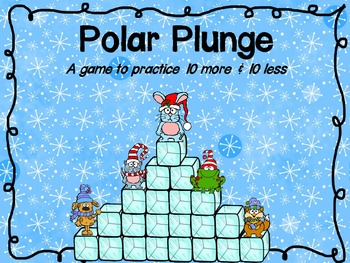 Polar Plunge:  A Game to Practice 10 more & 10 less