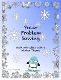 Polar Problem Solving - Winter themed Math Activities